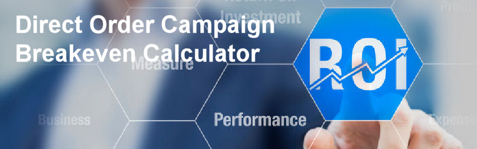 DWS Associates Direct Response Marketing - Direct Order Campaign Breakeven ROI Calculator by Media Type