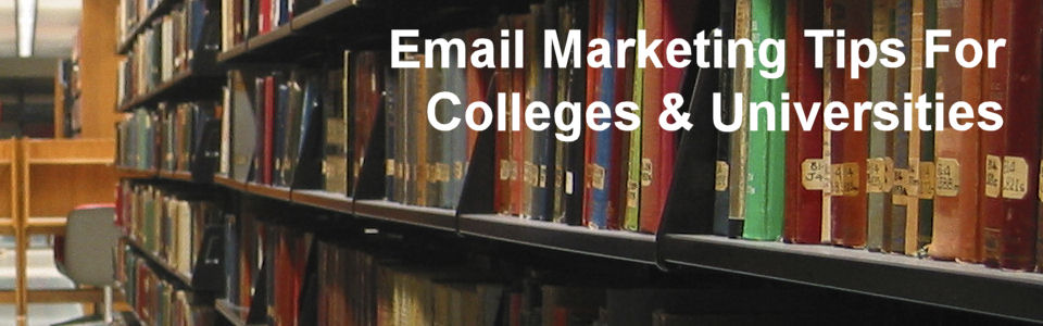 DWS Associates - Email Marketing Tips for Colleges and Universities