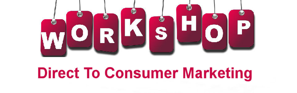 DWS Associates Direct To Consumer Marketing Workshop