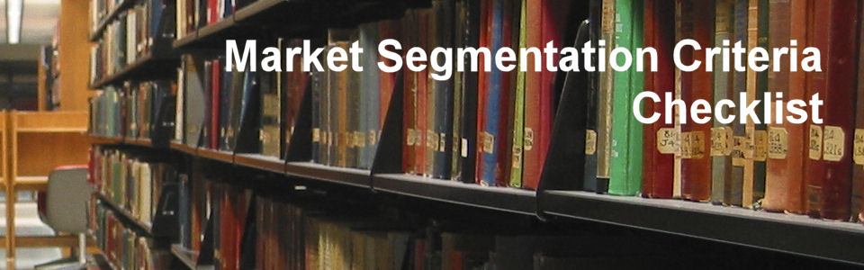 DWS Associates - Marketing Segmentation Criteria Checklist